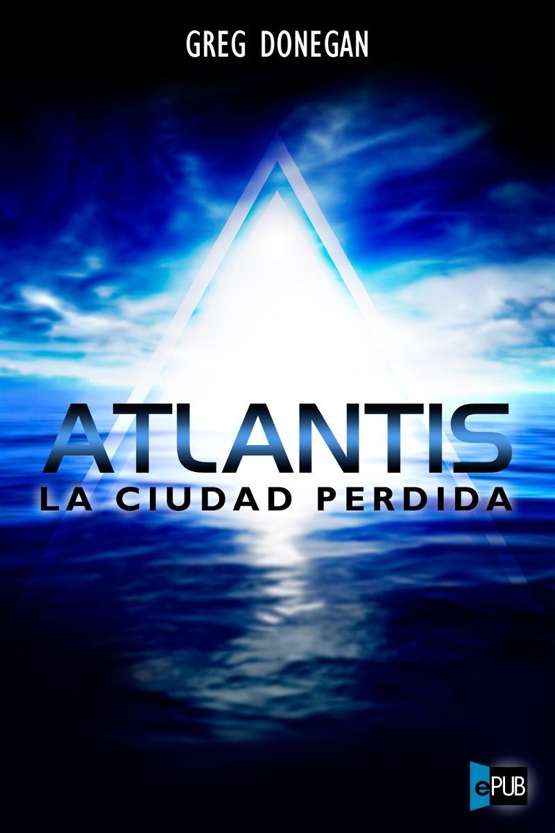 Atlantis La Ciudad Perdida por Greg Donegan